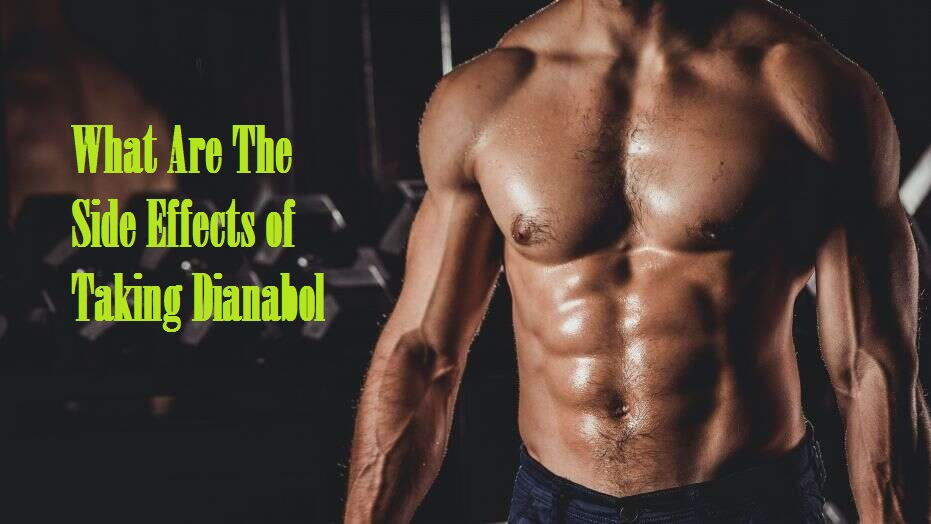 What-Are-The-Side-Effects-of-Taking-Dianabol